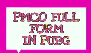 PMCO Full Form in PUBG: PMCO Full Form