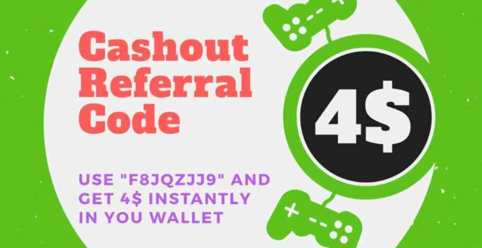 Cashout Referral Code: (F8JQZJJ9) Best Referral Code for Cashout in 2019
