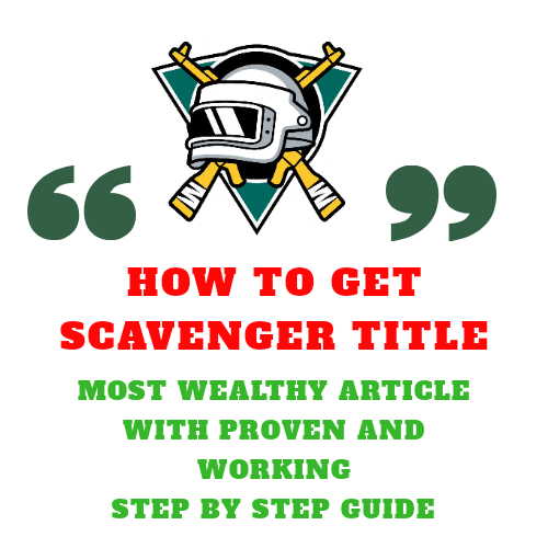 how to get scavenger title in pubg mobile